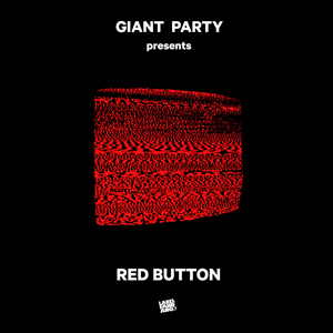 Red Button - GIANT PARTY